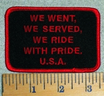 We Went, We Served, We Ride With Pride. U.S.A. - Embroidery Patch