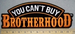 You Can't Buy BROTHERHOOD - Back Patch - Embroidery Patch