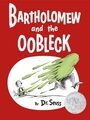 Dr. Seuss Bartholomew and the Oobleck