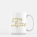 Carpool Mug 15oz.