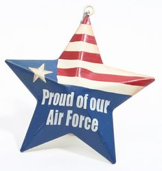"""""""Proud Of Our Air Force"""" Metal Star Ornament"""
