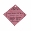 Lot 20 - Near Mint USGA 1934 National Women's Championship Ticket - 'First Lady of Golf'