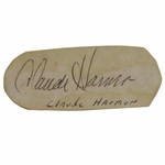 Lot 27 - Claude Harmon Vintage Signed Cut-The Most Difficult Of Masters Champs Autographs