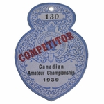 Lot 71 - 1939 Canadian Amateur Championship Competitor Badge #130