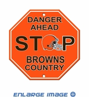 Stop Sign - DANGER AHEAD - Cleveland Browns - BROWNS COUNTRY