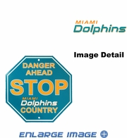 Stop Sign - DANGER AHEAD -  Miami Dolphins - DOLPHINS COUNTRY