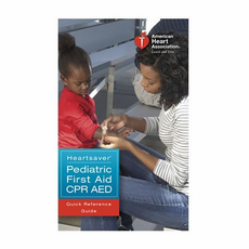 Heartsaver� Pediatric First Aid CPR AED Quick Reference Guide