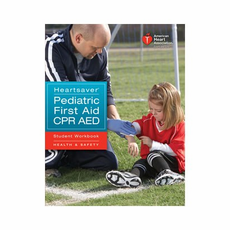 Heartsaver� Pediatric First Aid CPR AED Student Workbook
