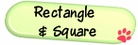 - rectangle & square