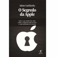 O Segredo da Apple -  Adam Lashinsky