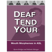 Deaf Tend Your