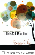 No Matter What Happens, Life Is Still Beautiful!