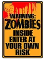 Zombies Inside Tin Wall Sign pre-order