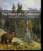 THE HEART OF A COLLECTION<br>National Museum of Wildlife Art</a><br><b>- SOLD OUT</b>