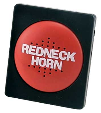 Redneck Horn Tells Them How You Feel -- Buy One Today! - Click to enlarge