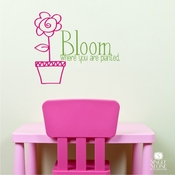 Bloom Where You Are Planted - Wall Decals