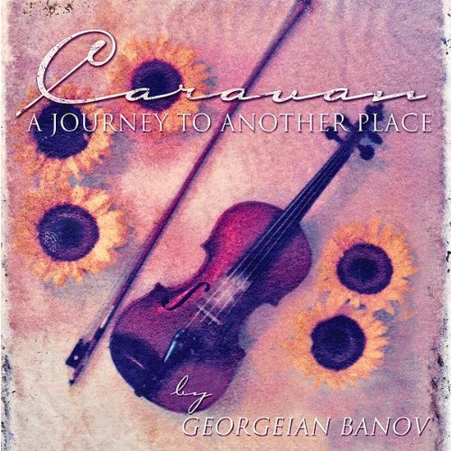 CARAVAN CD - A JOURNEY TO ANOTHER PLACE BY GEORGIAN BANOV