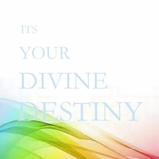 Its Your Divine Destiny