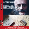 Offenbach - Hommage Mechanique (Music Box) (Malibran 214)