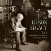 The Edison Legacy,  Vol. II   (3-Marston 53014)