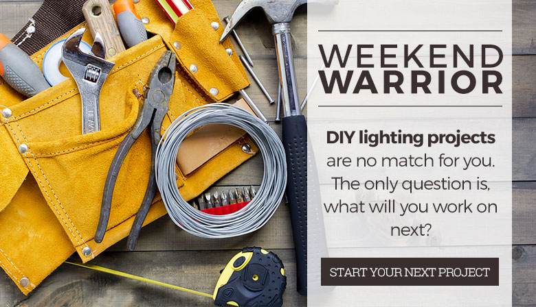 DIY lighting projects are no match for you.