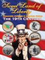 Sweet Land Of Liberty - History of America in the 19th Century