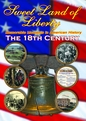 Sweet Land of Liberty - Memorable Moments of America in the 18th Century