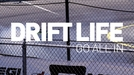 Drift Life: Go All In