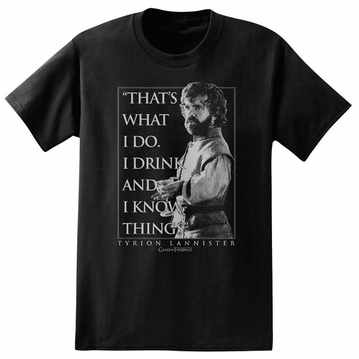 Drink & Know Things T-Shirt: Game of Thrones