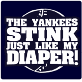 Anti Yankees T-Shirt, The Yankees Stink Just Like My Diaper