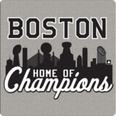 Boston Home Of Champions T-Shirt