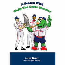 Boston Red Sox- A Season With Wally The Green Monster