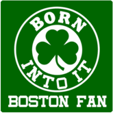 Boston T-Shirt / Sweatshirt, Born Into It Shamrock
