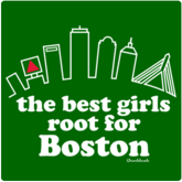 Boston T-Shirt / Sweatshirt- The Best Girls Root For Boston