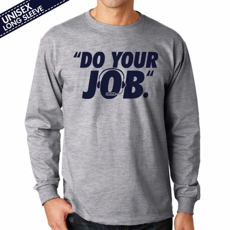 Do Your Job Quote T-Shirt