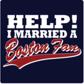 Help I Married A Boston Fan T-Shirt