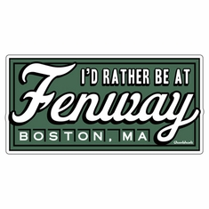 I'd Rather Be At Fenway Bumper Sticker
