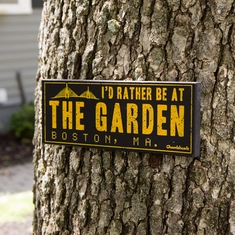I'd Rather Be At The Gahden Wooden Sign