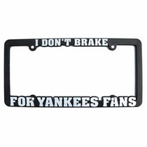 I Don't Brake For Yankee Fans License Plate Cover