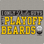 I Only Date Guys With Playoff Beards T-Shirt