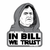 In Bill We Trust Sticker