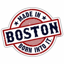 Made In Boston Born Into It Sticker