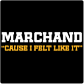 Marchand- Cause I Felt Like It T-Shirt