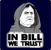 New England Football In Bill We Trust T-Shirt / Sweatshirt