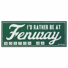 I'd Rather Be At Fenway Wooden Sign
