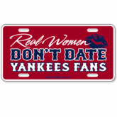 Real Women Don't Date Yankees Fans License Plate
