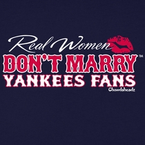 Real Women Don't Marry Yankees Fans T-Shirt