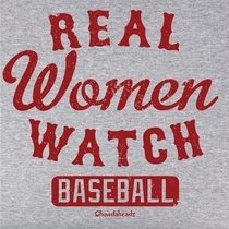 Real Women Watch Baseball T-Shirt