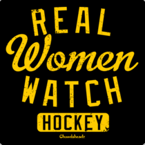 Real Women Watch Hockey T-Shirt / Sweatshirt
