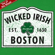 T-Shirt Of The Week Wicked Irish Boston Sign, Ships Right Away